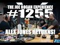 Joe Rogan Experience 1255 Alex Jones Returns