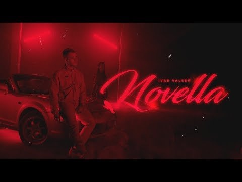 IVAN VALEEV — NOVELLA (official video)