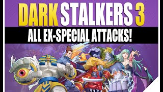 Darkstalkers 3 All EX Specials Moves | All Characters (Vampire Savior)