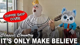 It's Only Make Believe - Conway Twitty cover - Secret coffee shop style.