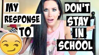 MY RESPONSE TO DON'T STAY IN SCHOOL VIDEO
