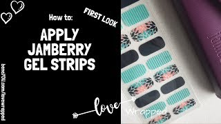 How To Apply Jamberry Gel Strips - First Look Application Tutorial