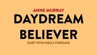 Daydream Believer - Anne Murray & Nelly Furtado