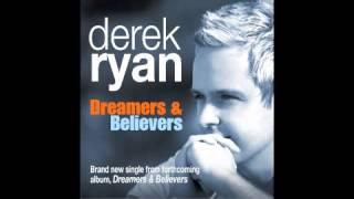 DEREK RYAN DREAMERS AND BELIEVERS