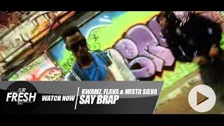 UrFreshTV : Kwamz, Flava & Mista Silva   Say Brap #SAYBRAP [OFFICIAL VIDEO]