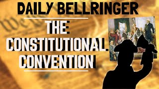 The Constitutional Convention Explained