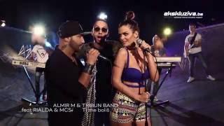 Almir M & Tribun band feat Rialda & Mc S (Mc Stanko) - Ti me bolis (Official) █▬█ █ ▀█▀  2016