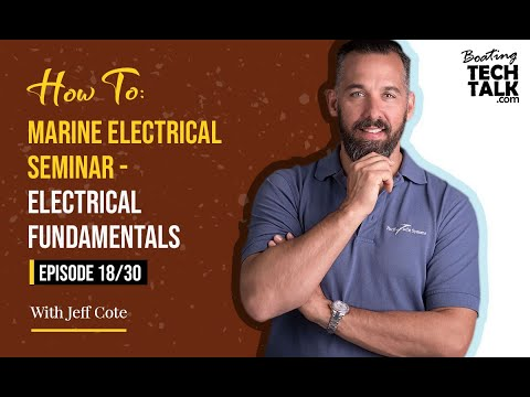 How To: Marine Electrical Seminar - Electrical Fundamentals - Episode 18