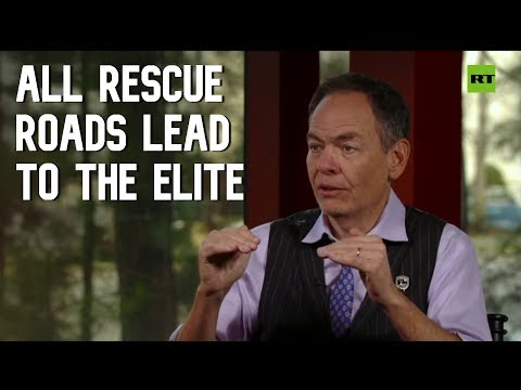 Keiser Report: All Rescue Roads Lead to the Elite (E1492)