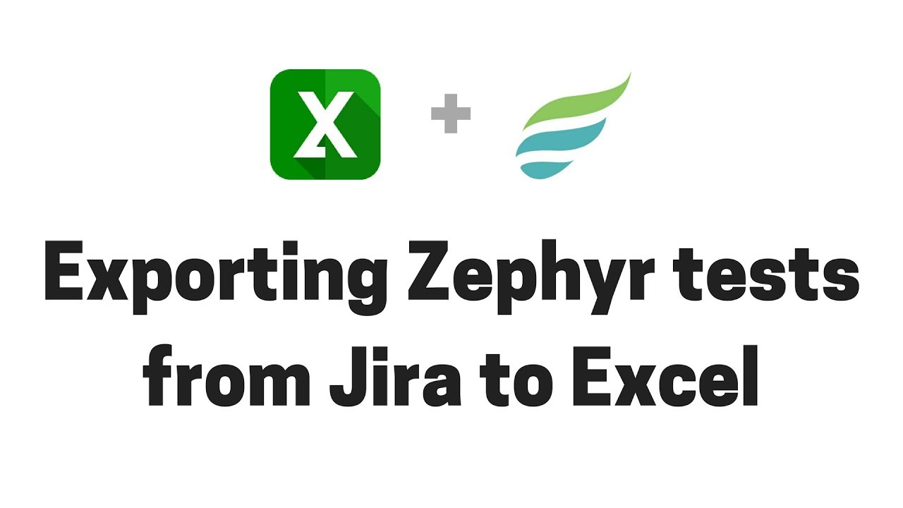 Exporting Zephyr tests from Jira to Excel