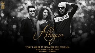 Akhiyan - Tony Kakkar ft. Neha Kakkar & Bohemia | Mp3