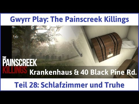 The Painscreek Killings Teil 28: Schlafzimmer und Truhe - Let's Play|Deutsch