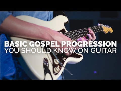 Basic Gospel Chord Progression You Should Know On Guitar