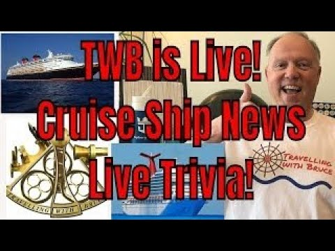 Travelling with Bruce is Live! 8pm et Cruise Ship News Updates and Live Trivia!