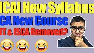 CA new Course | CA New Syllabus IT ISCA Removed