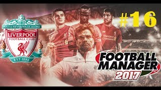 16- Football Manager 2017, карьера за Liverpool. НЕ СДАЕМСЯ!!!