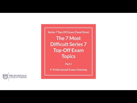The 7 Most Difficult Series 7 Top-Off Exam Topics - Part I - YouTube