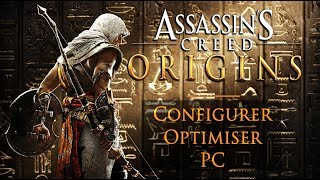 Assassin's Creed Origins Configurer et Optimiser Pc tuto fr