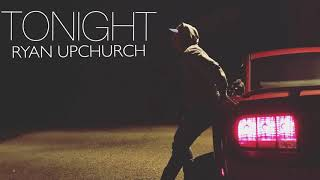 """Tonight"" by Upchurch (NEW)"
