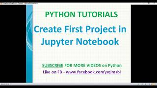 Jupyter Notebook Tutorial | Create first project in jupyter notebook | jupyter project creation