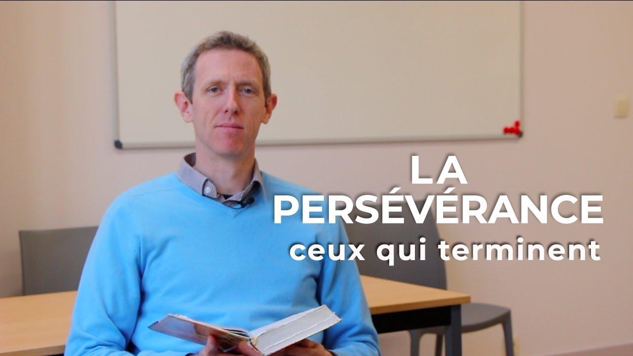 La Persévérance : ceux qui terminent(Hé 12.2)