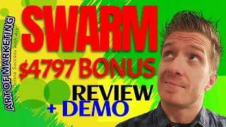 Swarm Review, Demo, $4797 Bonus, Swarm Software Review