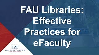 PD Session FAU Libraries Effective Practices for eFaculty