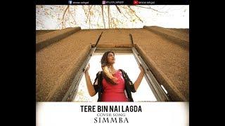 SIMMBA: Tere Bin | Tanishk Bagchi | Asees Kaur | Rahat Fateh Ali Khan | Cover Song | Simran Sehgal