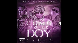 Como Yo Le Doy (Remix) - Don Miguelo Ft. J Alvarez y Zion (Original) (Video Music) ★REGGAETON 2014★