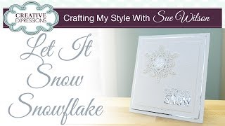 Let It Snow Snowflake | Crafting My Style With Sue Wilson