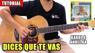Cómo Tocar Dices Que Te Vas De Karol G, Anuel AA En Guitarra | Tutorial + PDF GRATIS