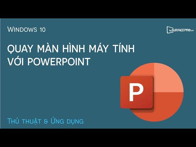 Quay màn hình máy tính với Powerpoint