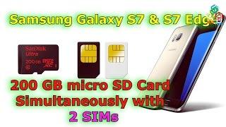 200 GB Micro SD Card Simultaneously with 2 SIM's on Samsung Galaxy S7 Edge