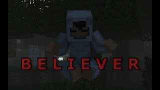 """""""Believer"""" - A Minecraft Music Video (Story of Entity 303)"""