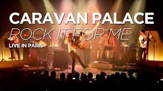 Caravan Palace -  Rock It For Me (live at Le Trianon, Paris)