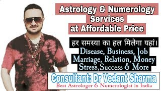 Consult Best Astrologer Numerologist In India In World At Affordable Price