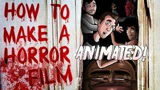 HOW TO MAKE A HORROR FILM ANIMATED!