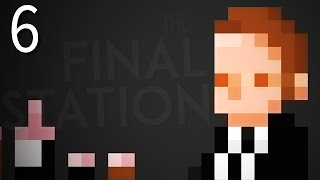 WHO IS REALLY IN CONTROL? - (The Final Station Gameplay Part 6)