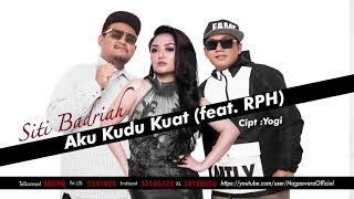 Gambar cover Single Aku Kudu Kuat by Siti Badriah feat. RPH