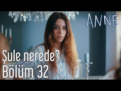 Anne 32. Bölüm - Şule Nerede? letöltés