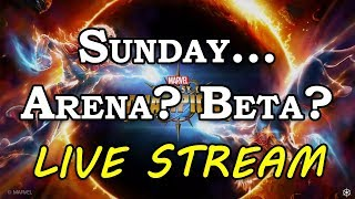 Sunday... What Now? Arena? Beta? | Marvel Contest of Champions Live Stream