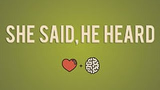 She Said, He Heard