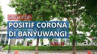 Satu PDP di Banyuwangi Positif Terjangkit Virus Corona