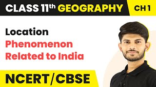 Location Phenomenon Related to India - India Location | Class 11 Geography