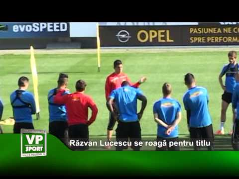 Razvan Lucescu se roaga pentru titlu