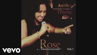 Rose Nascimento - Deus de Amor (Pseudo Vídeo) (17 Anos Tocando Corações, Vol. 1 (Ao Vivo))