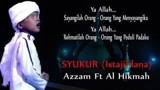 Azzam Feat. Al Hikmah   Syukur (Istajiblana) [OFFICIAL]