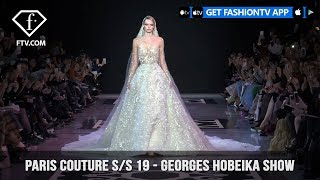 Georges Hobeika Show Paris Couture Spring/Summer 2019 | FashionTV | FTV