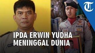 Pengabdian kepada Masyarakat Telah Usai, Ipda Erwin Yudha Berpulang ke Rahmatullah