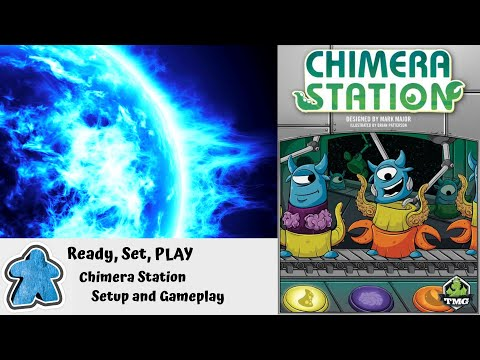 Ready, Set, PLAY - Chimera Station Setup and Gameplay